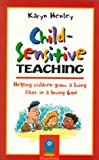 Henley, Karyn: Child-Sensitive Teaching: Helping Children Grow a Living Faith in a Loving God