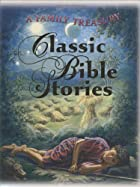 Classic Bible Stories: A Family Treasury by…