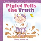 Piglet Tells the Truth (First Virtues for…
