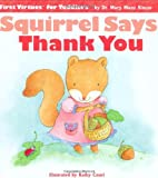 Squirrel Says Thank You (First Virtues for…