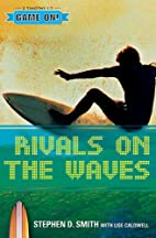 Rivals on the Waves (Game On!) by Stephen D.…
