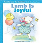 Lamb Is Joyful (First Virtues for Toddlers)…