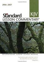 Standard KJV Lesson Commentary 2006-2007:…