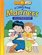 Childs Book of Manners by Ruth Shannon Odor