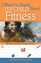 I Want to Teach My Child about Fitness (I…