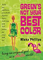 Green's Not Your Best Color: Being an…