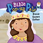 Brave Queen Esther (Bible Pop-Up Pals) by…