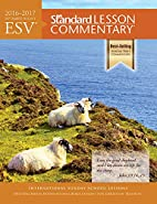 ESV® Standard Lesson Commentary® 2016-2017…