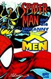 Lee, Stan: Spiderman and the Uncanny X-Men