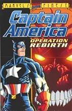 Captain America: Operation Rebirth by Mark…