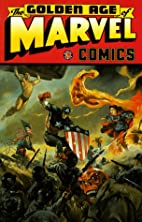 The Golden Age Of Marvel Comics, Volume 1 by…