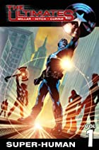 The Ultimates Vol. 1: Super-Human by Mark…