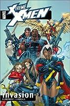 X-Treme X-Men Volume 2: Invasion TPB by…