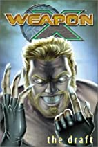 Weapon X, Vol. 1: The Draft by Frank Tieri