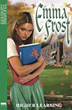 Emma Frost Vol. 1: Higher Learning (X-Men)…
