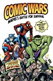 Dan Raviv: Comic Wars: Marvel's Battle For Survival