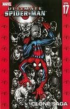 Ultimate Spider-Man Vol. 17: Clone Saga by…