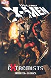 Brubaker, Ed: Uncanny X-men: The Extremists