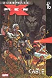 Robert Kirkman: Ultimate X-Men Vol. 16: Cable