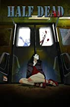 Half Dead by Barb Lien-Cooper