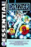 Claremont, Chris: Essential Dazzler, Vol. 1 (Marvel Essentials) (v. 1)