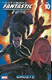 Mike Carey: Ultimate Fantastic Four Vol. 10: Ghosts