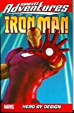 Fred Van Lente: Marvel Adventures Iron Man Vol. 3: Hero by Design (v. 3)