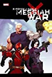 Duane Swierczynski: X-Force/Cable: Messiah War