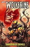 Hurwitz, Gregg: Wolverine: Dangerous Games (Wolverine (Marvel) (Quality Paper))