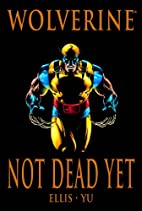 Wolverine: Not Dead Yet (Marvel Premiere…