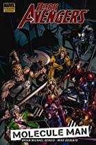 Dark Avengers, Vol. 2: Molecule Man by Brian&hellip;