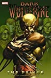 Marjorie Liu: Dark Wolverine Vol. 1: The Prince