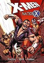 Uncanny X-Men: Nation X by Matt Fraction