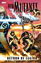 New Mutants, Vol. 1: Return of Legion by Zeb…
