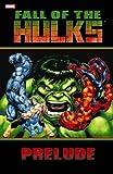 Loeb, Jeph: Hulk: Fall of the Hulks Prelude (Hulk (Paperback Marvel))