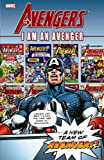 Lee, Stan: Avengers: I Am An Avenger, Vol. 1