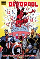 Deadpool - Volume 5: What Happens in Vegas…
