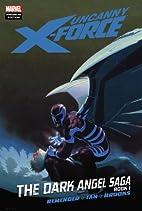 Uncanny X-Force Vol. 3: The Dark Angel Saga…