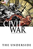 Huston, Charlie: Civil War: The Underside (Civil War (Marvel))