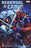 Nicieza, Fabian: Deadpool & Cable Ultimate Collection - Book 3 (Deadpool and Cable)