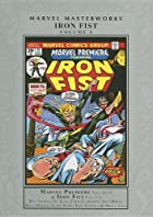 Marvel Masterworks: Iron Fist Volume 1 by…