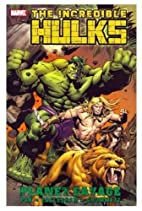 Incredible Hulks: Planet Savage by Greg Pak