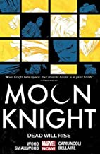 Moon Knight Volume 2: Dead Will Rise by…