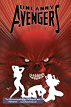 Uncanny Avengers, Vol. 5: AXIS Prelude by…