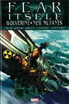 Fear Itself: Wolverine/New Mutants by Seth…