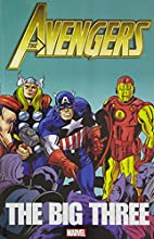 Avengers: The Big Three by Steve Englehart