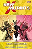 Abnett, DANIEL: New Mutants Volume 7: Fight the Future