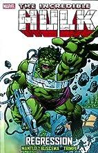 Incredible Hulk: Regression by Bill Mantlo
