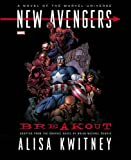 Kwitney, Alisa: New Avengers: Breakout Prose Novel