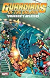 Roger Stern: Guardians of the Galaxy: Tomorrow's Avengers - Volume 2